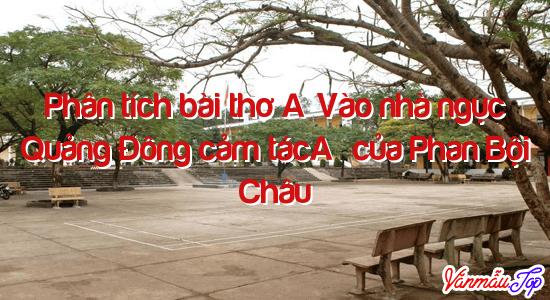 """Phân tích bài thơ """"Vào nhà ngục Quảng Đông cảm tác"""" của Phan Bội Châu"""