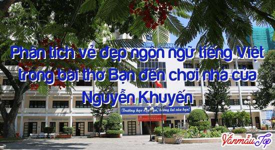 Phân tích vẻ đẹp ngôn ngữ tiếng Việt trong bài thơ Bạn đến chơi nhà của Nguyễn Khuyến